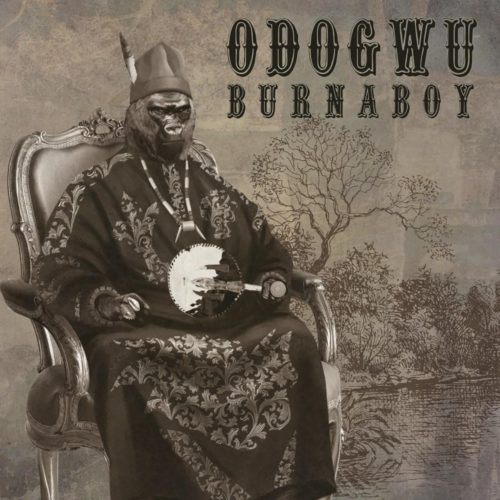 "Download Music: Burna Boy – ""Odogwu"" (Prod. by Kel P)"