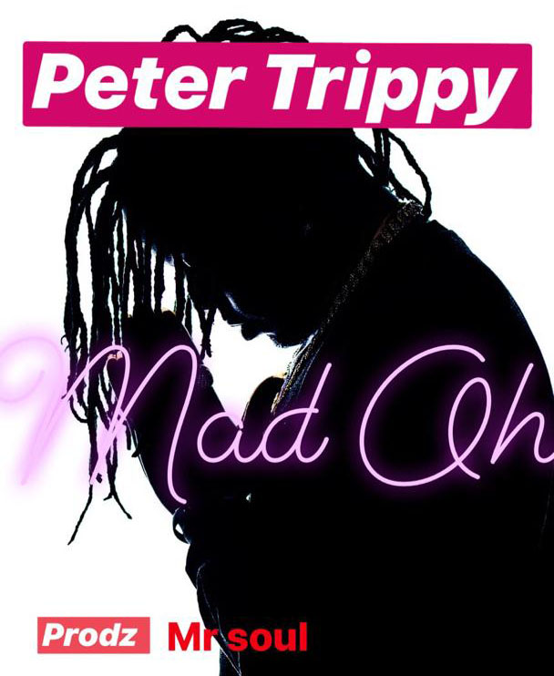 """Download Music: Peter Trippy – """"Mad Oh"""""""