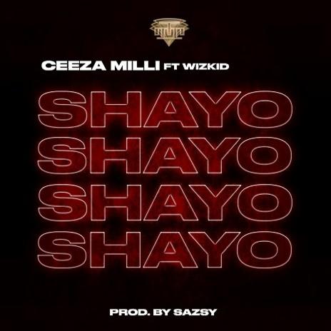 "Download Music: Ceeza Milli – """" ft. Wizkid"