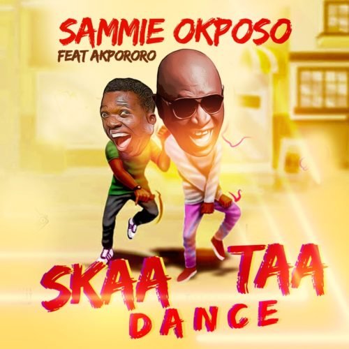 "Download Music: Sammie Okposo – ""Skaataa Dance"" ft. Akpororo"