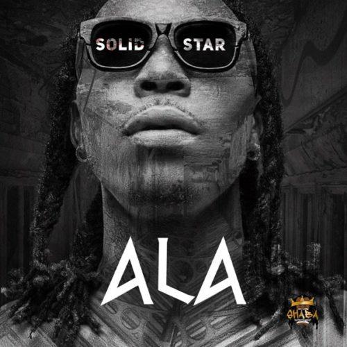 "Download Music + Video: Solidstar – ""Ala"""