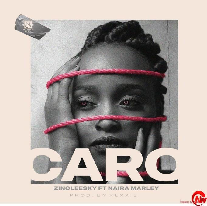 """Download Music: Zinoleesky ft Naira Marley – """"Caro"""""""