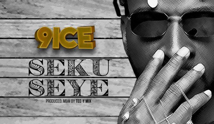 Download Music: 9ice – Seku Seye