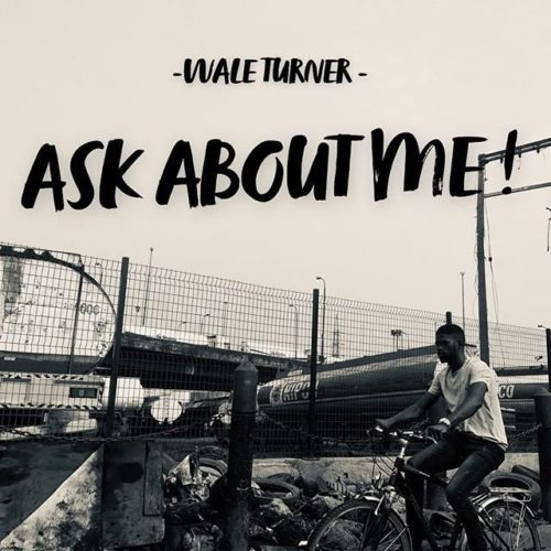 "Download Music: Wale Turner – ""Ask About Me!"""
