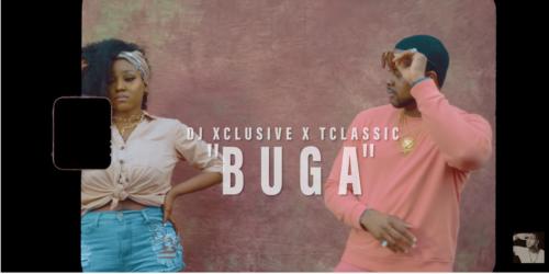"Video: DJ Xclusive x T-Classic – ""Buga"""