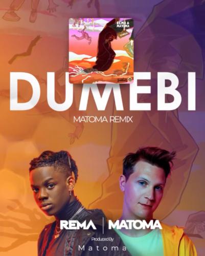 "Download Music: Rema x Matoma – ""Dumebi"" (Remix)"