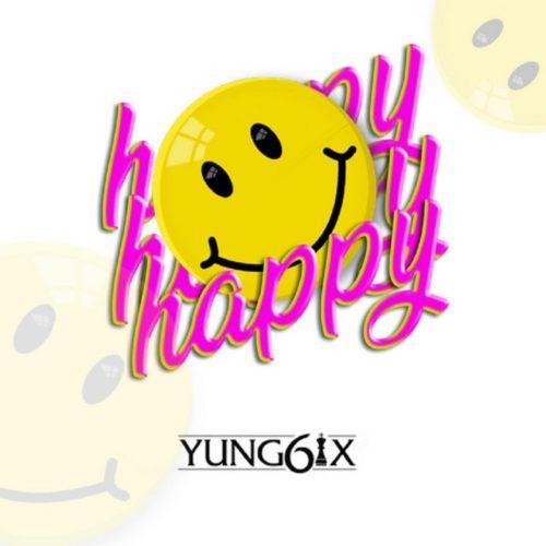 """Download Music: Yung6ix – """"Happy"""" (Prod. GospelOnDeBeatz)"""