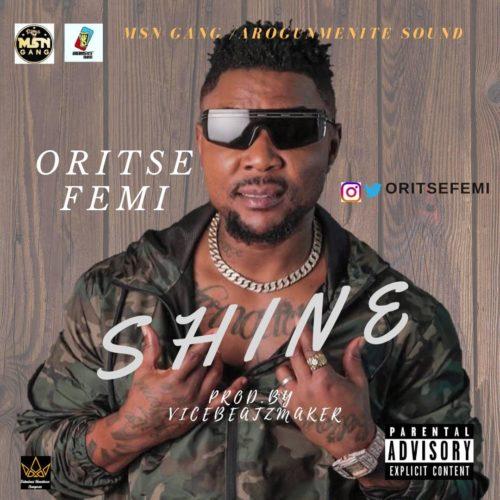 "Download Music: Oritse Femi – ""Shine"" (Prod. By ViceBeatzMaker)"