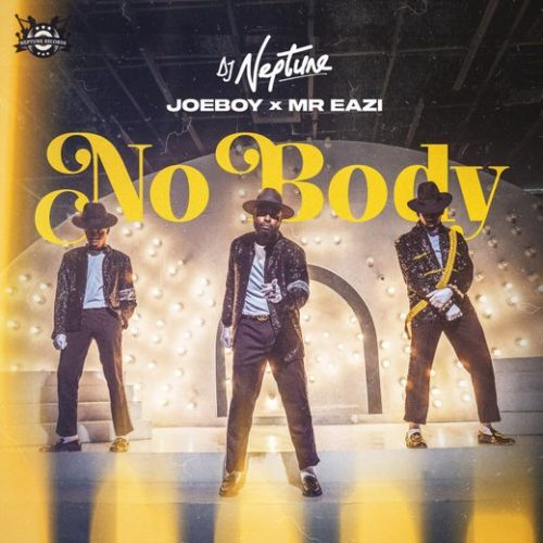 "Download Music + Video: DJ Neptune x Joeboy x Mr Eazi – ""Nobody"""