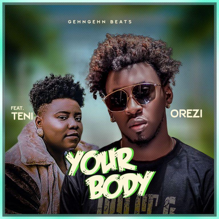 "Music: Orezi – ""Your Body"" ft. Teni"