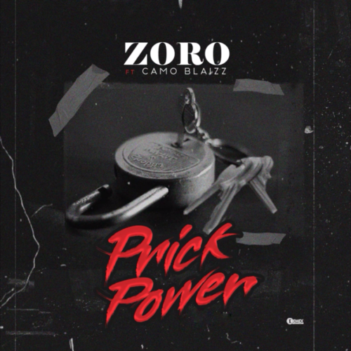 "Download Music: Zoro – ""Prick Power"" Ft. Camo Blaizz"