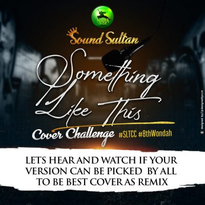 """Download Music: Sound Sultan – """"Something Like This"""""""