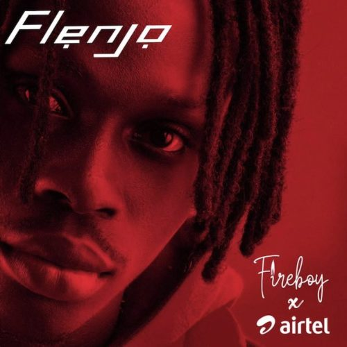 "Download Music: Fireboy x Airtel – ""Flenjo"""