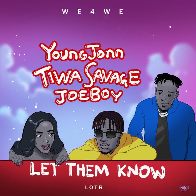 """Download Music: Young Jonn x Tiwa Savage x Joeboy – """"Let Them Know"""""""