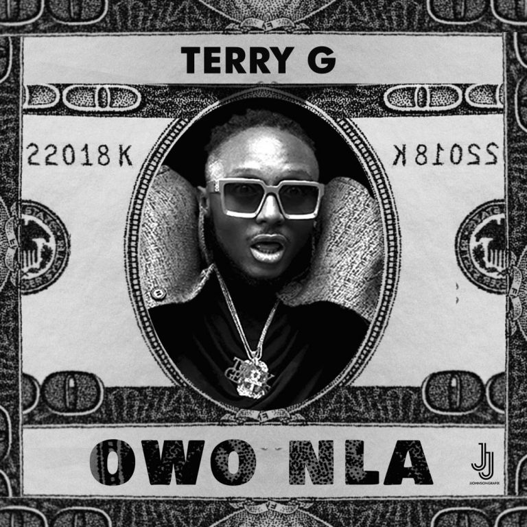 """Download Music: Terry G – """"Owo Nla"""""""