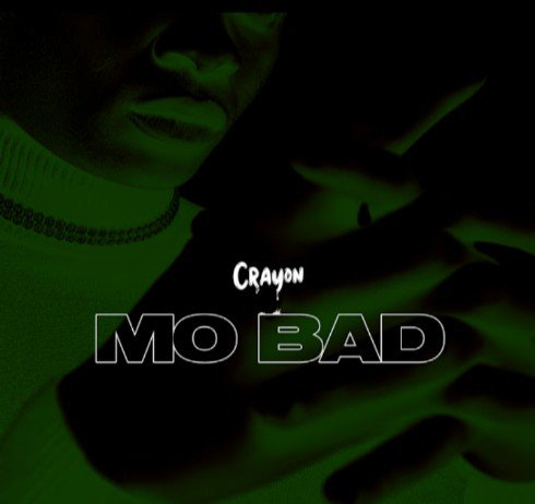 """Download Music: Crayon – """"Mo Bad"""" (Prod. by Baby Fresh)"""
