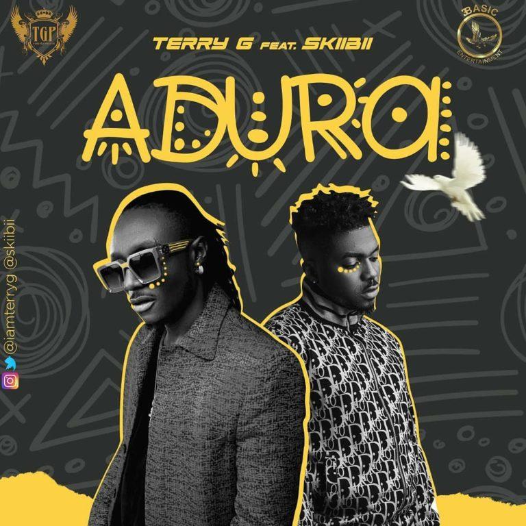 "Download Music: Terry G – ""Adura"" ft. Skiibii (Prod. Young John)"