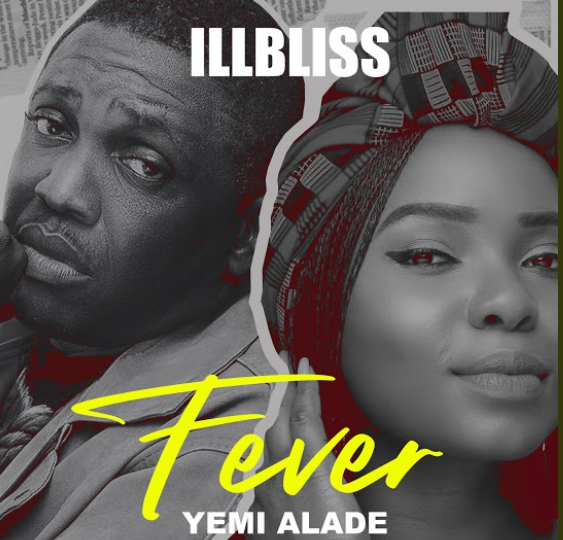"Download Music: iLLBliss – ""Fever"" ft. Yemi Alade"
