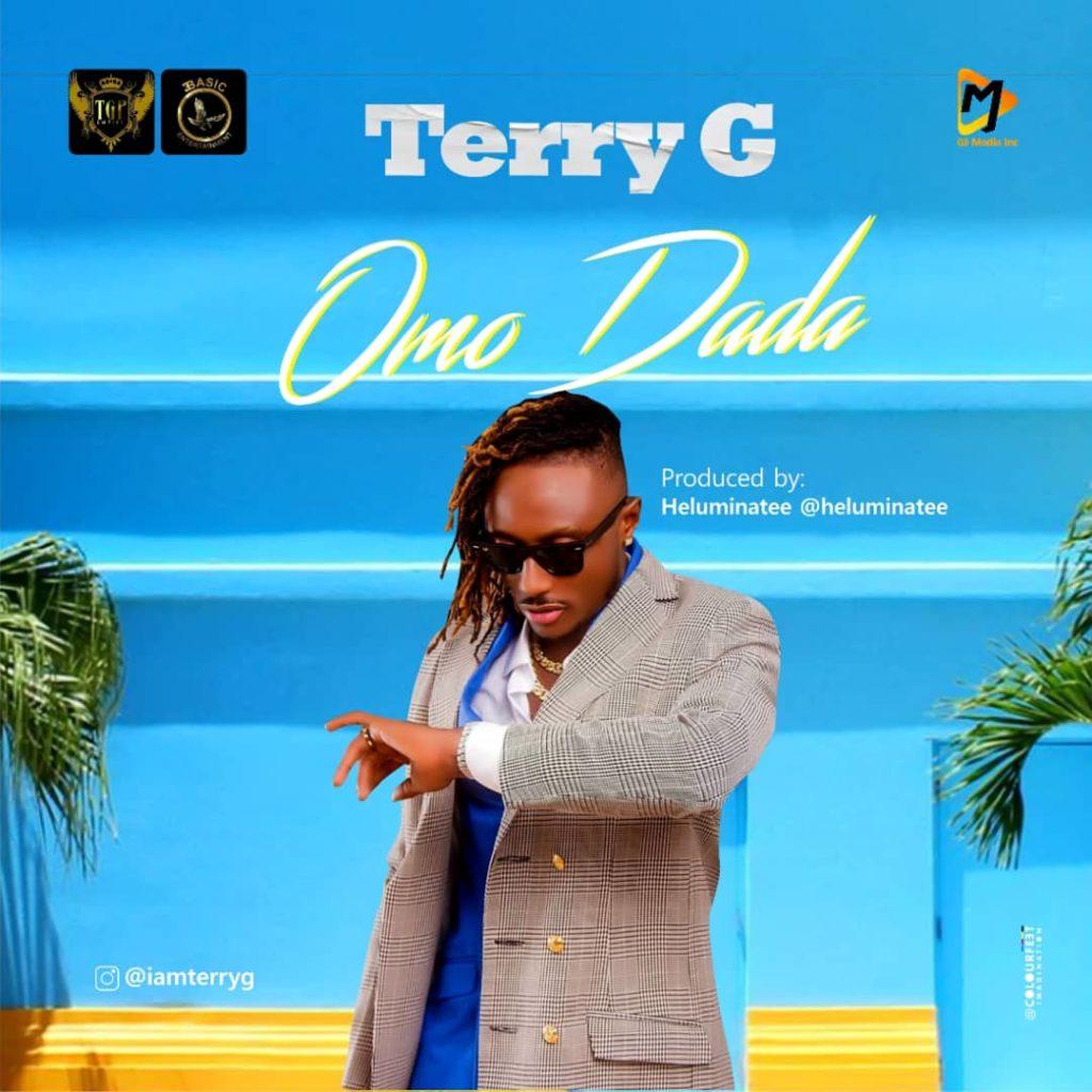 "Download Music: Terry G – ""Omo Dada"""