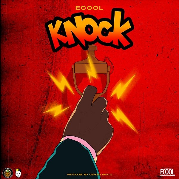 "Music: Ecool – ""Knock"""