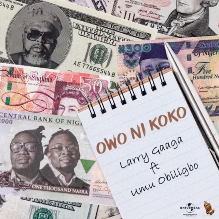 """Download Music: Larry Gaaga x Umu Obiligbo – """"Owo Ni Koko"""""""