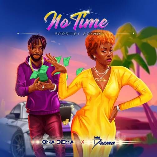 """Sony Music Entertainment West Africa Presents: ONA DEMA – """"NO TIME"""" featuring Dremo"""