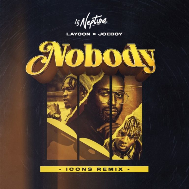 Download Music: DJ Neptune – Nobody (Icons Remix) ft. Laycon x Joeboy