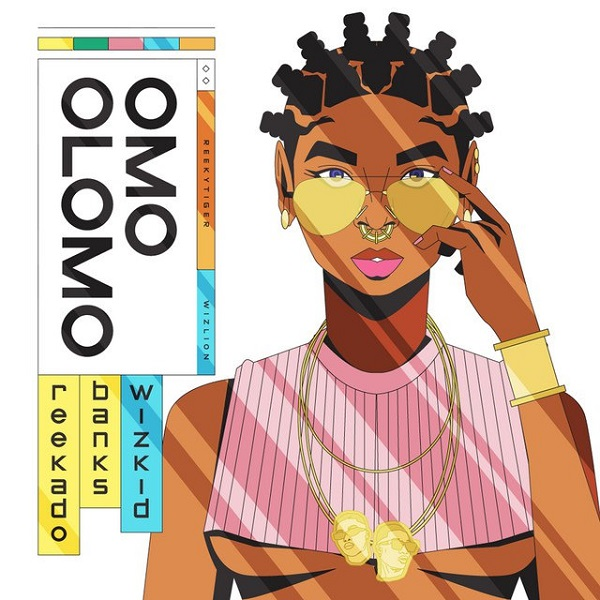 "Download Music: Reekado Banks x Wizkid – ""Omo Olomo"""
