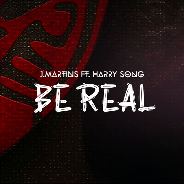 """Download Music: J. Martins – """"Be Real"""" ft. Harrysong"""