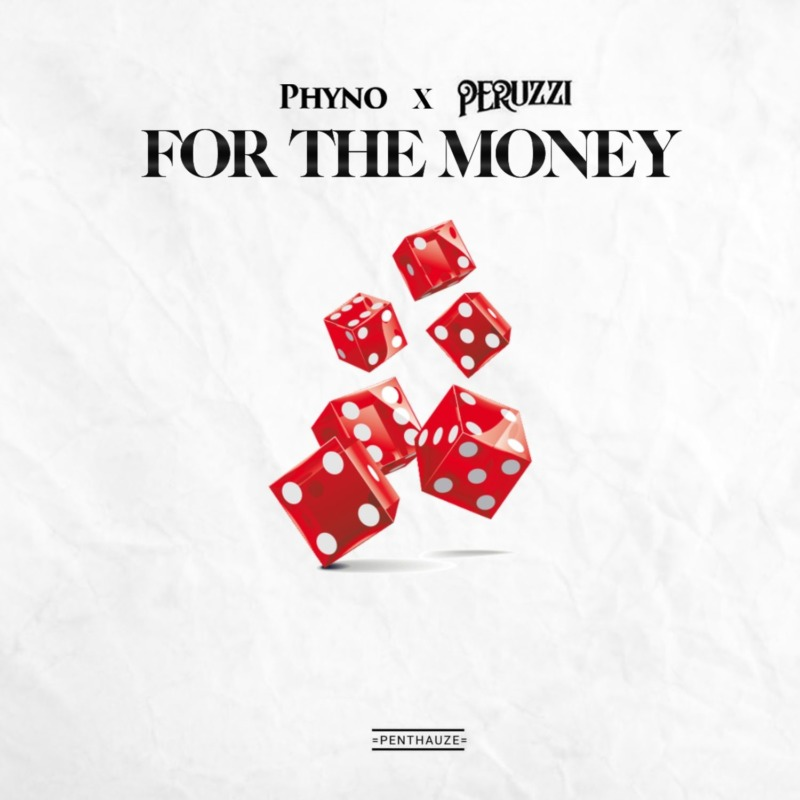 """Download Music: Phyno – """"For The Money"""" ft. Peruzzi"""