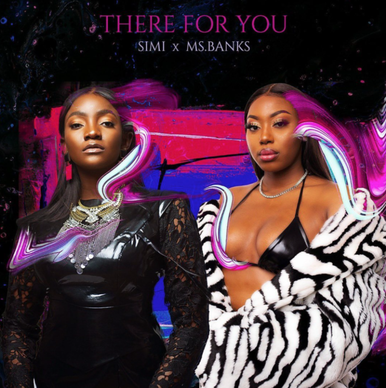"""Video: Simi x Ms Banks – """"There For You"""""""