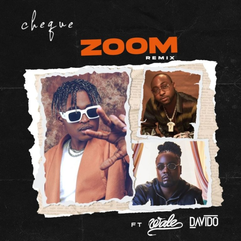 """Download Music: Cheque – """"Zoom"""" (Remix) ft. Wale x Davido"""