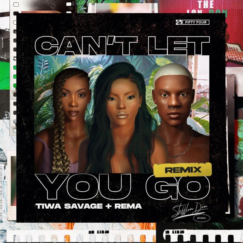 "Music: Stefflon Don – ""Can't Let You Go"" Remix ft. Tiwa Savage x Rema"