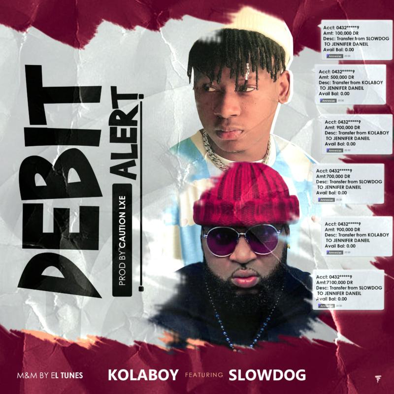 "Download Music: Kolaboy – ""Debit Alert"" Ft. Slowdog"