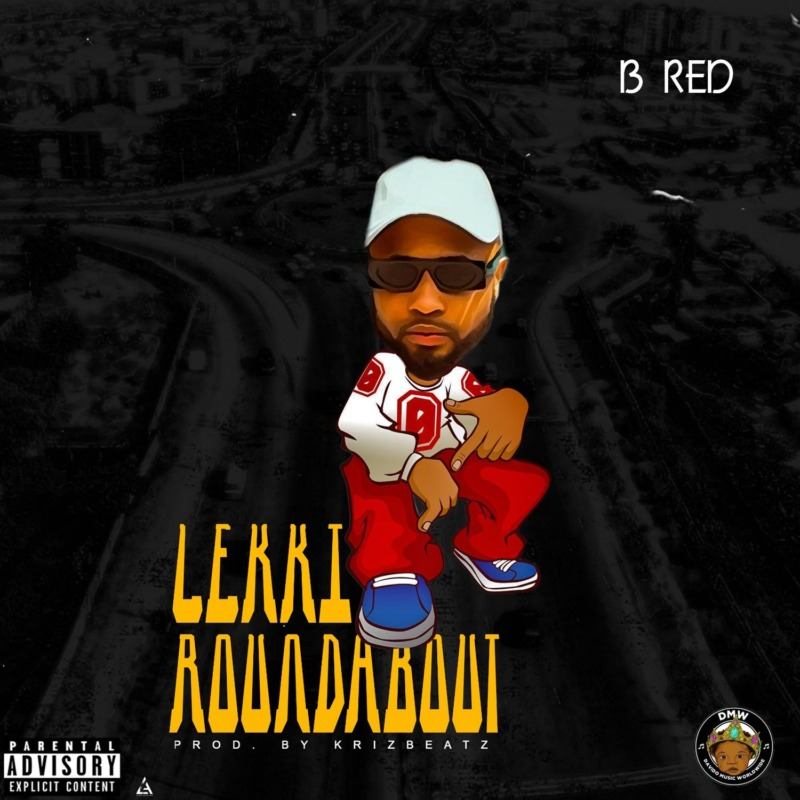 "Download Music: B Red – ""Lekki Roundabout"""