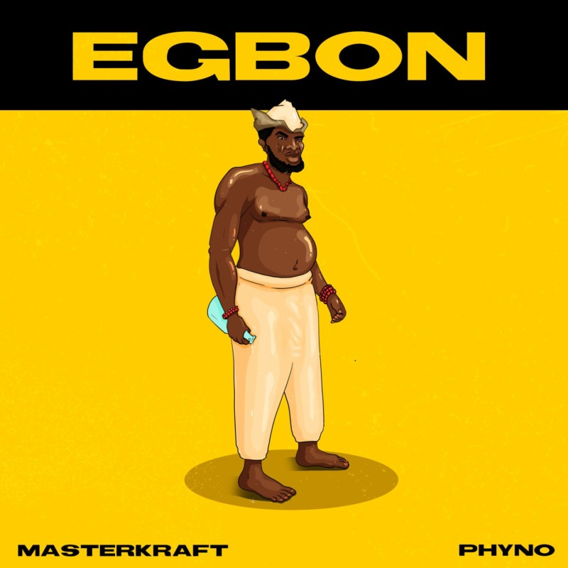 "Download Music: Masterkraft x Phyno – ""Egbon"""
