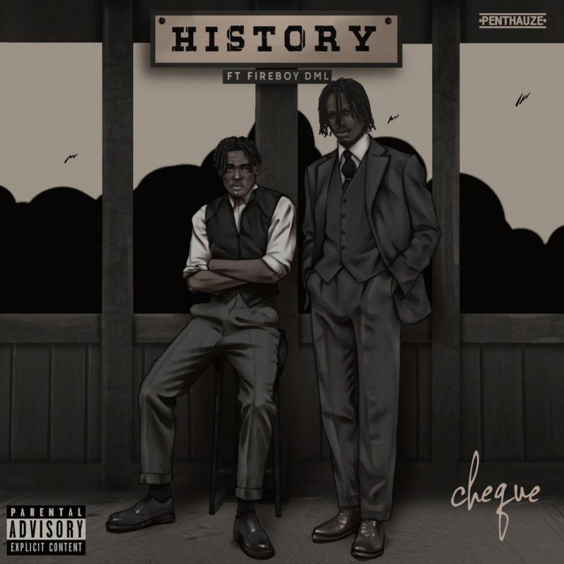 "Download Music: Cheque x Fireboy DML – ""History"""