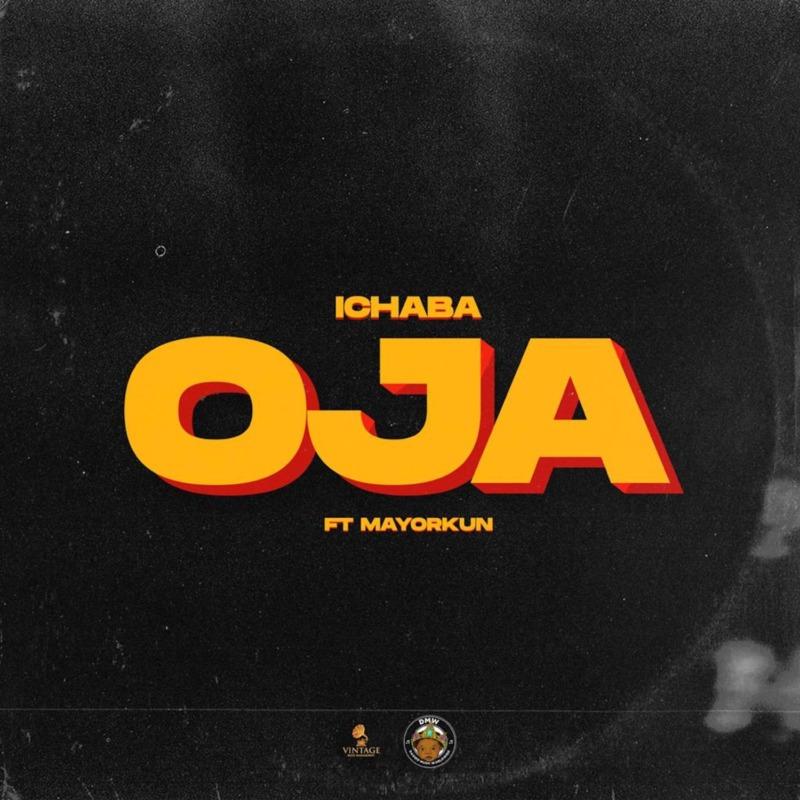 "Download Music: Ichaba – ""Oja"" ft. Mayorkun"