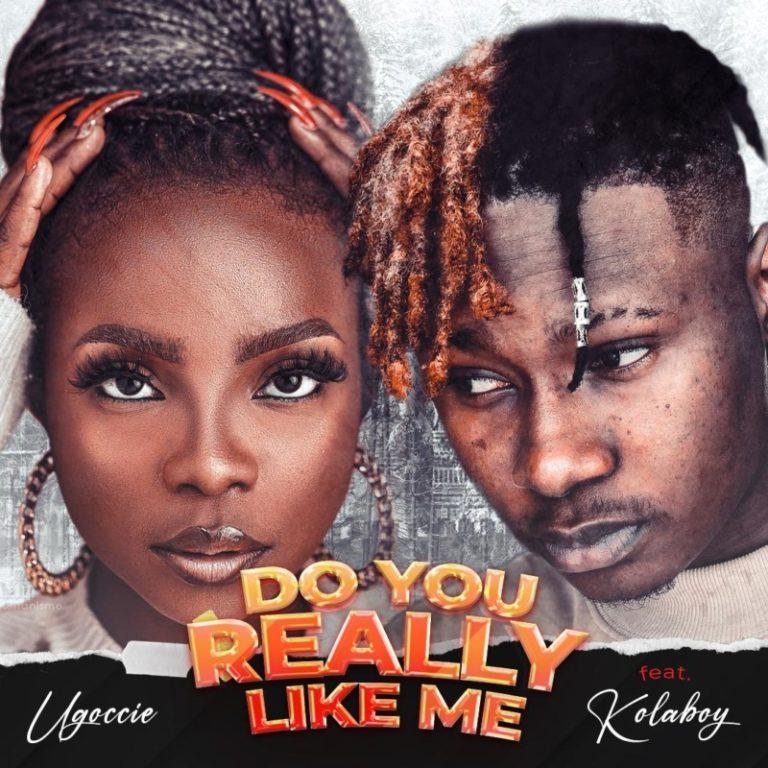 "Donload Music: Ugoccie – ""Do You Really Like Me"" ft. Kolaboy"