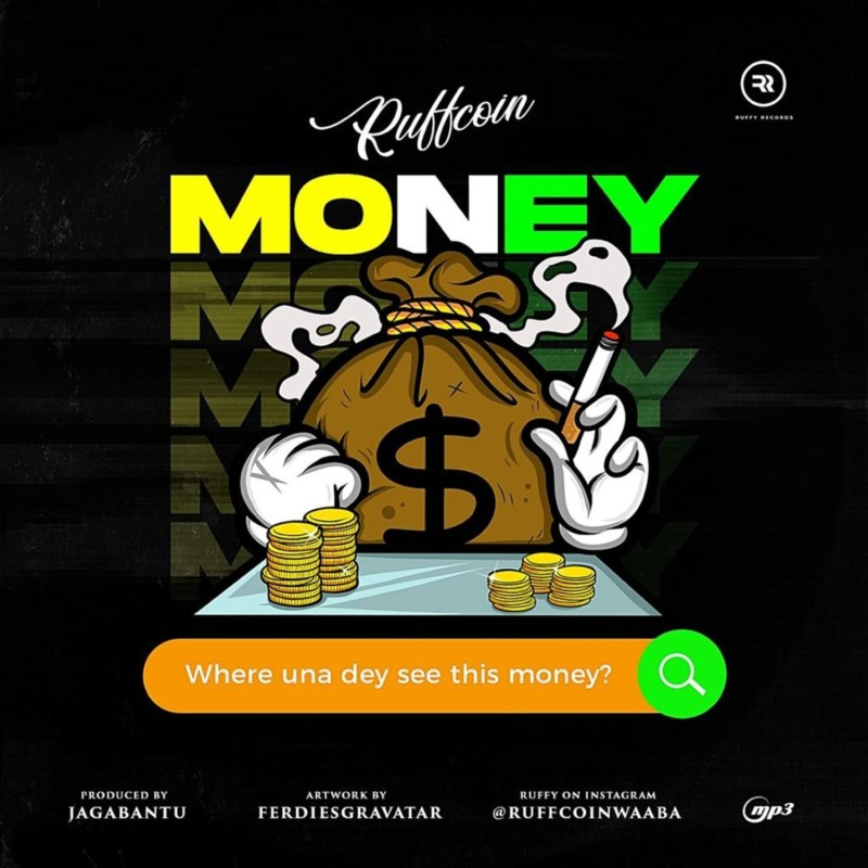 """Download Music: Ruffcoin – """"Where Una Dey See This Money?"""""""