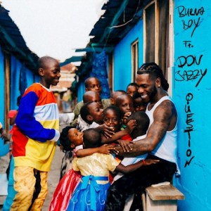Download Music + Video: Burna Boy – Question ft. Don Jazzy