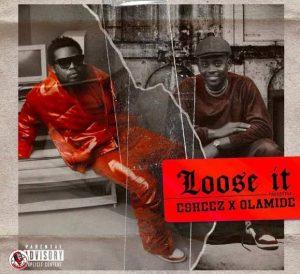 Download Music: Olamide x Eskeez – Loose It