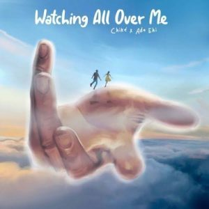 Download Music: Chike – Watching All Over Me ft. Ada Ehi
