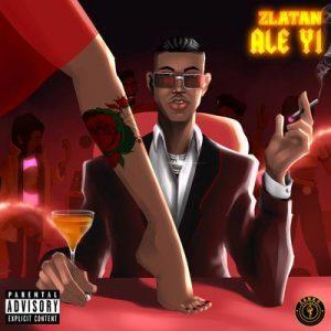 Download Music: Zlatan – Ale Yi
